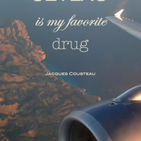 FYT Inspiration #2: JETLAG is my favorite drug.