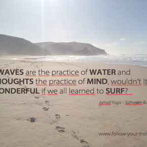 FYT Inspiration #4: If waves are the practice of water...