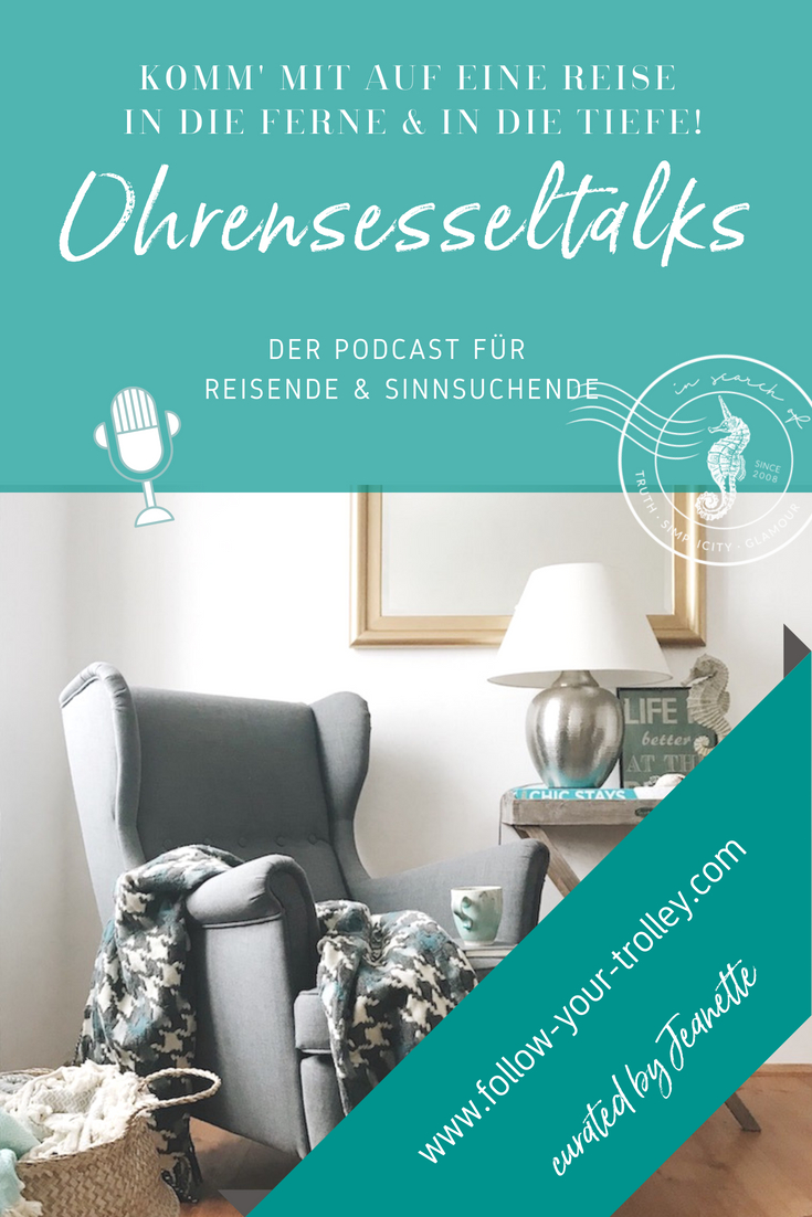 Reise Podcast Sinnsuche Ohrensesseltalks by Jeanette